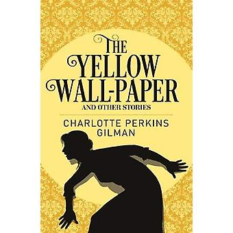 Yellow Wallpaper & Other Stories by Charlotte Perkins Gilman - 97