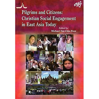 Pilgrims and Citizens - Christian Engagement in Asia Today by Michael