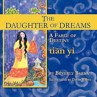 The Daughter of Dreams - a Fable of Destiny by Beverly Barna - Dr Dav