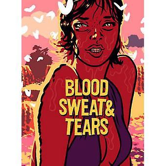 Blood - Sweat and Tears by B. Gudel - Robert Klanten - M. Mischler -