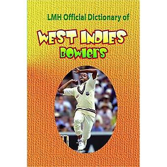 LMH Official Dictionary of West Indies Bowlers by L.Mike Henry - K. S