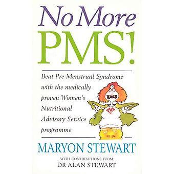 Niet meer PMS: Beat PMS met de medisch bewezen Women's nutritionele adviesdienst programma
