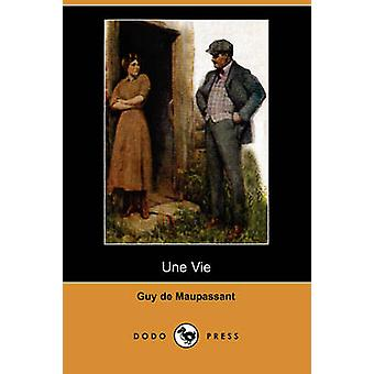 Une Vie Dodo Press by de Maupassant & Guy