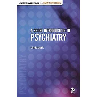 A Short Introduction to Psychiatry by Gask & Linda & MD