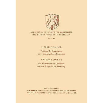 Probleme der Organisation der adipøs Forschung Die Akzeleration der Geschichte und Ihre Folgen fr Die Erziehung av Piganiol & Pierre