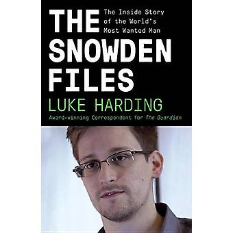 De bestanden van de Snowden - binnen verhaal van's werelds meest gezochte Man door