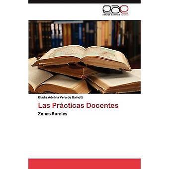 Las Practicas Docentes by Vera De Bainotti & Gladis Adelina