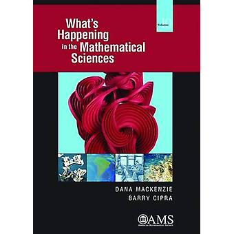 What's Happening in the Mathematical Sciences - Volume 10 by Dana MacK