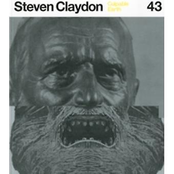 Culpable Earth Steven Claydon por Martin Clark & Steven Claydon & Patrizia Dander & Editado por Michelle Cotton