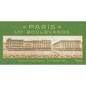 Paris Les Boulevards by Illustrated by Charles Franck & Text by Pamela Golbin