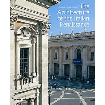 The Architecture of the Italian Renaissance by Christopher Luitpold F