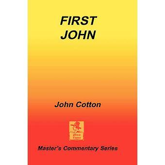 An Exposition of First John by Cotton & John
