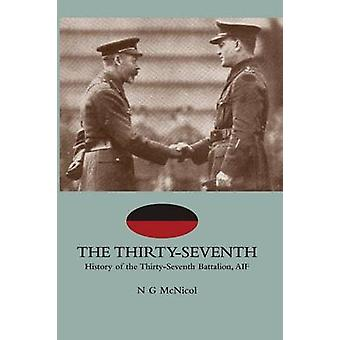 THIRTYSEVENTHHistory of the ThirtySeventh Battalion AIF by Nichol & N P Mc Nichol