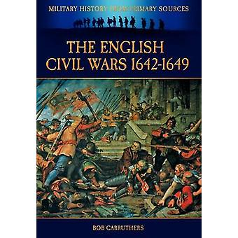 The English Civil Wars 16421649 by Carruthers & Bob