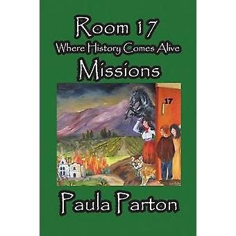 Room 17  Where History Comes Alive  Missions by Parton & Paula