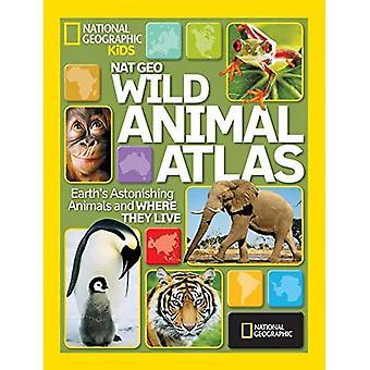 Ng Wild Animal Atlas: De la terre étonnante animaux et où ils vivent