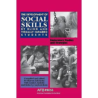 Development of Social Skills by Blind and Visually Impaired Students by Sacks & Sharon Z.