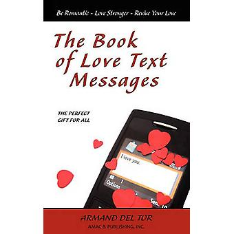 The Book of Love Text Messages by Del Tor & Armand