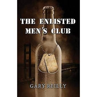 The Enlisted Mens Club by Reilly & Gary