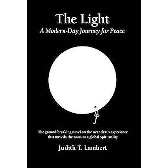 The Light A ModernDay Journey for Peace by Lambert & Judith T.