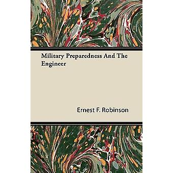 Military Preparedness and the Engineer by Robinson & Ernest F.