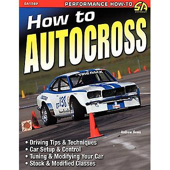 How to Autocross by Howe & Andrew