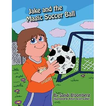 Jake and the Magic Soccer Ball by Bloomberg & Sandi