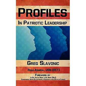 Profiles in Patriotic Leadership by Slavonic & Greg