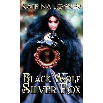 Black Wolf Silver Fox by Joyner & Katrina
