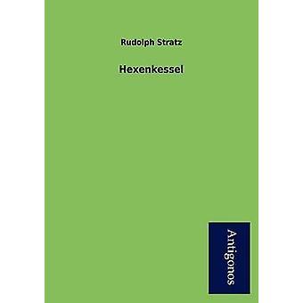 Hexenkessel by Stratz & Rudolph