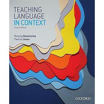 Teaching Language in Context by Beverly Derewianka - 9780190303686 Bo