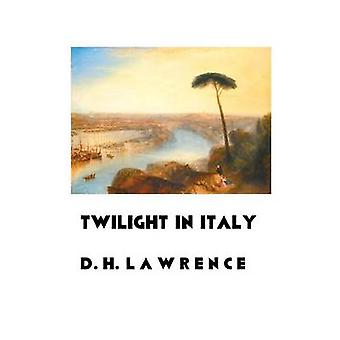 TWILIGHT IN ITALY by Lawrence & D.H.
