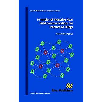 Principles of Inductive Near Field Communications for Internet of Things by Agbinya & Johnson I.