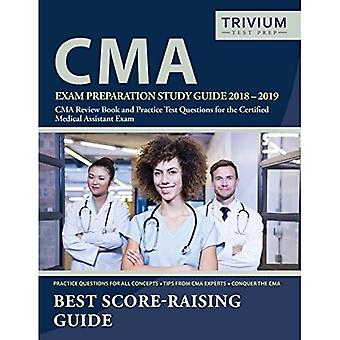 CMA Exam Preparation Study Guide 2018-2019: CMA Review� Book and Practice Test Questions for the Certified� Medical Assistant Exam