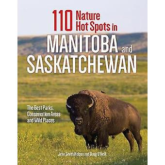 110 Nature Hot Spots in Manitoba and Saskatchewan - The Best Parks - C