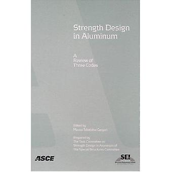 Strength Design in Aluminum - A Review of Three Codes by Mousa Gargari