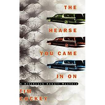 The Hearse You Came in on by Tim Cockey - 9780786865703 Book