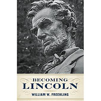 Becoming Lincoln by William W. Freehling - 9780813941561 Book