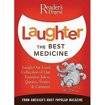 Laughter the Best Medicine - More Than 600 Jokes - Gags & Laugh Li