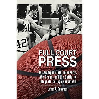 Full Court Press - Mississippi State University - the Press - and the