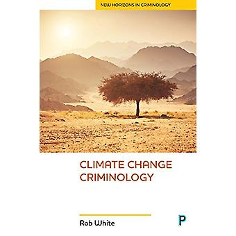Climate Change Criminology by Rob White - 9781529203950 Book