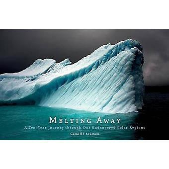 Melting Away - Images of the Arctic and Antarctic by Camille Seaman -