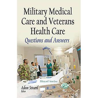 Military Medical Care and Veterans Health Care - Questions and Answers