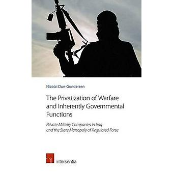 The Privatization of Warfare and Inherently Governmental Functions - P