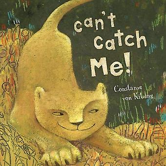 Can't Catch Me! by Constanze von Kitzing - 9781782854036 Book