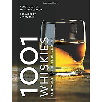 1001 Whiskies You Must Try Before You Die by Dominic Roskrow - 978178