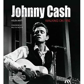 Johnny Cash - Walking on Fire by Helen Akitt - 9781839641978 Book