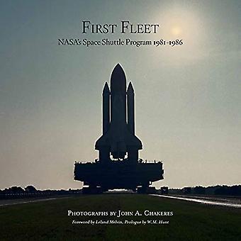 First Fleet - NASA's Space Shuttle Program 1981-1986 by John Chakeres