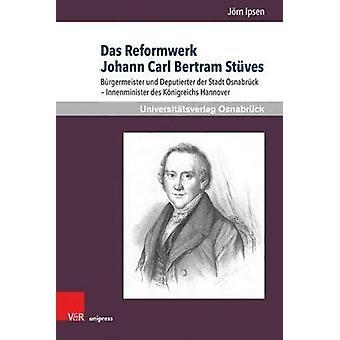 Das Reformwerk Johann Carl Bertram Stuves - Burgermeister und Deputier
