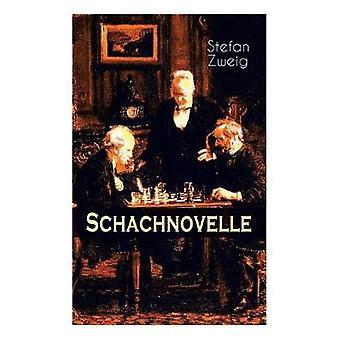 Schachnovelle - Ein Meisterwerk der Literatur - Stefan Zweigs letztes u